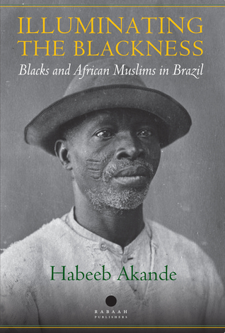 Illuminating the Blackness: Blacks and African Muslims in Brazil