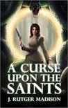 A Curse Upon the Saints