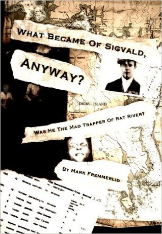 What Became Of Sigvald, Anyway? Was He The Mad Trapper Of Rat River