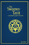 The Sweeney Tarot: a comprehensive guide by the artist