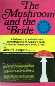 The Mushroom and the Bride: A Believer's Examination and Refutation of J. M. Allegro's Book 'The Sacred Mushroom And The Cross'