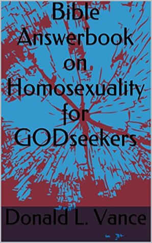 Bible Answerbook on Homosexuality for GODseekers