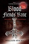 Blood Fiends' Bane (The Vampire Queen Saga #1)