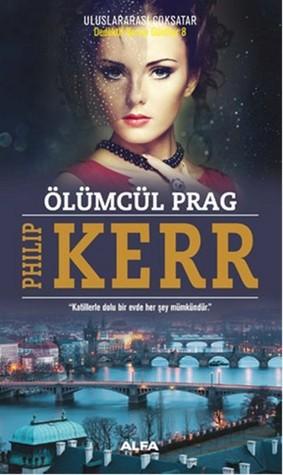 Ölümcül Prag (Bernard Gunther, #8)
