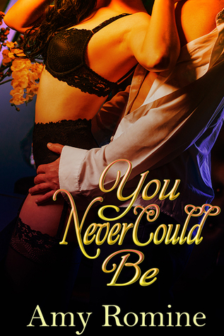 You Never Could Be by Amy Romine