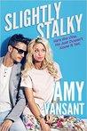 Slightly Stalky by Amy Vansant