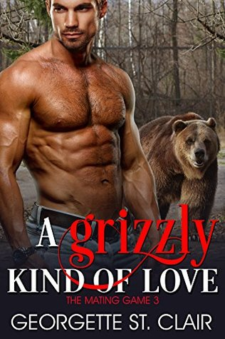 A Grizzly Kind Of Love (The Mating Game, #3)