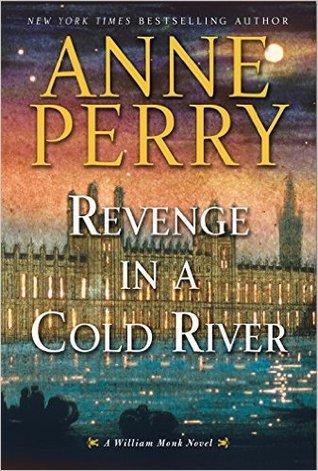Revenge in a Cold River(William Monk 22)
