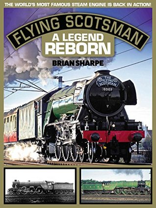 Flying Scotsman - A Legend Reborn