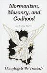 Mormonism Masonry and Godhood