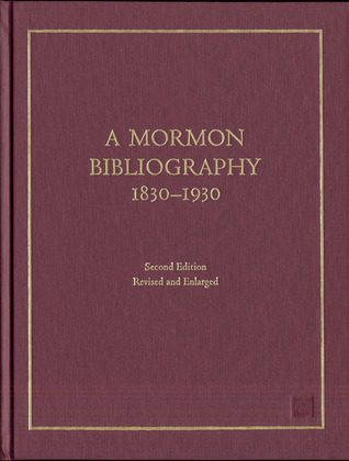 a-mormon-bibliography-1830-1930-books-pamphlets-periodicals-and-broadsides-relating-to-the-first-century-of-mormonism