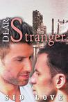 Dear Stranger by Sid Love
