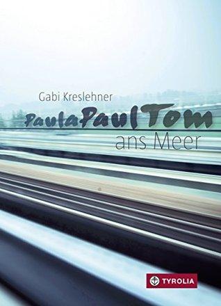 Ebook PaulaPaulTom ans Meer by Gabi Kreslehner read!