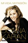 Mi vida, mi pasión. Donna Karan.