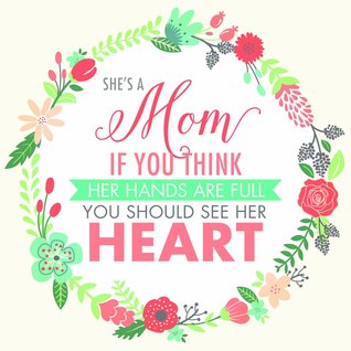 Ebook She's a Mom: If You Think Her Hands Are Full, You Should See Her Heart by Marjorie Pay Hinckley DOC!
