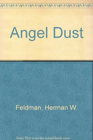 Angel Dust, an Ethnographic Study of PCP Users