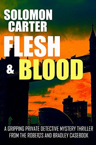 Flesh and Blood: Part One (Roberts and Bradley Casebook, #2.1)