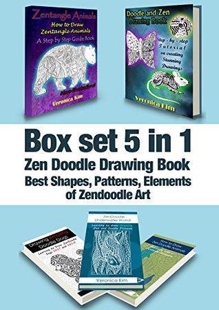Box Set 5 in 1: Zen Doodle Drawing Book: Best Shapes, Patterns, Elements of Zendoodle Art