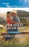 Her Texas Ranger Hero by Rebecca Winters