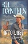 Into Dust by B.J. Daniels