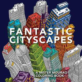 Fantastic Cityscapes: A Mister Mourao Coloring Book por Mister Mourao