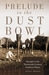 Prelude to the Dust Bowl by Kevin Z Sweeney
