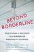 Beyond Borderline by John G. Gunderson