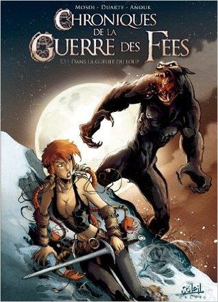 Dans La Gueule Du Loup (Chroniques De La Guerre Des Fées, #1)