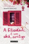 A Felicidade é um Chá Contigo by Mamen Sánchez
