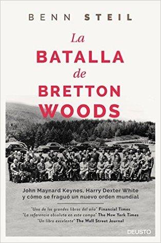 The Battle Of Bretton Woods John Maynard Keynes Harry Dexter White