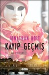 Kayıp Geçmiş by Jonathan  Holt