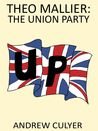 Theo Mallier: The Union Party (Theo Mallier, #5)