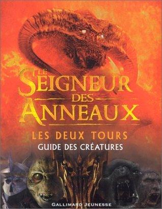 Le Seigneur des Anneaux - Les Deux Tours : Guide des créatures