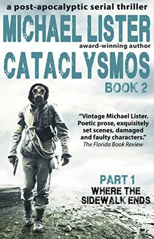 CATACLYSMOS Book 2 Part 1: Where the Sidewalk Ends: A Post-Apocalyptic Serial Thriller
