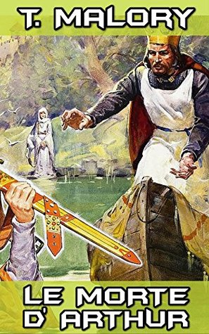 Le Morte D'arthur: By Sir Thomas Malory (Illustrated) + FREE Ivanhoe
