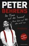 Peter Behrens: Der Clown mit der Trommel: Meine Jahre mit TRIO - aber nicht nur.