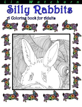 Silly Rabbits: A Coloring Book For Adults (Coloring Books for Adults) (Volume 2)