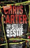 Die stille Bestie by Chris Carter