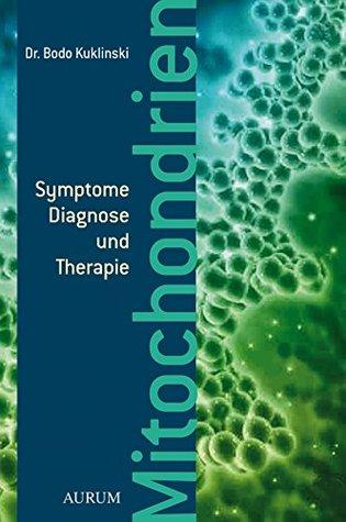 Mitochondrien: Symptome, Diagnose und Therapie