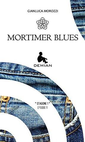 Demian. Stagione 1. Episodio 11. Mortimer Blues