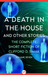 A Death in the House: And O...