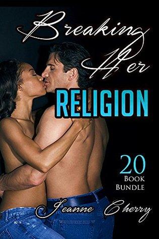 Erotica: Breaking Her Religion (New Adult Romance Multi Book Mega Bundle Erotic Sex Tales Taboo Box Set)(New Adult Erotica, Contemporary Coming Of Age Fantasy, Fetish)