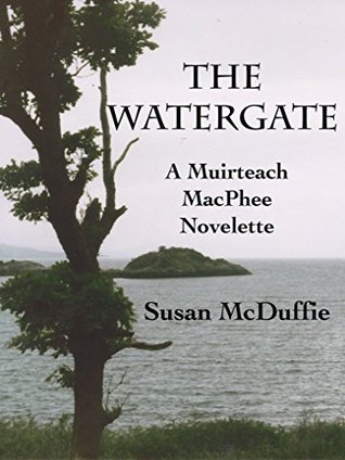 The Watergate: A Muirteach MacPhee Novelette