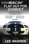 Racin' Flat Out for Christ - Spiritual Lessons from the World of Motorsports