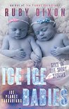 Ice Ice Babies by Ruby Dixon