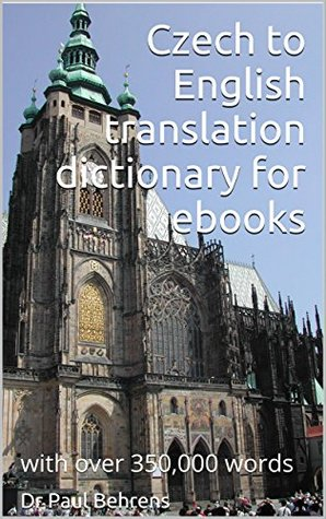 Czech to English translation dictionary for ebooks: with over 350,000 words