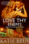 Love Thy Enemy by Katie Reus