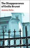 The Disappearance of Emilie Brunet by Antoine Bello