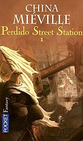Perdido Street Station: Tome 1 (New Crobuzon #1.1)