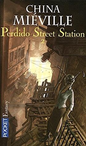 Perdido Street Station: Tome 2 (New Crobuzon #1.2)